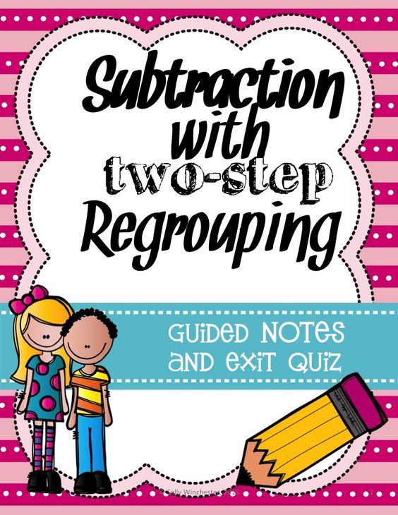 Subtraction with Two-Step Regrouping: Guided Notes and Exit Quiz ...