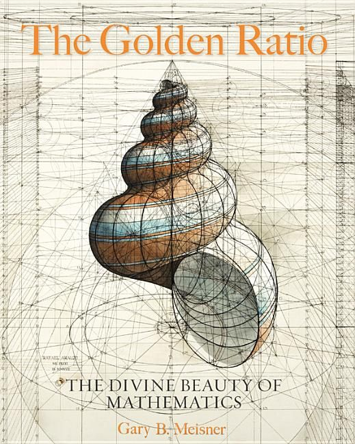 Free 2 Day Shipping On Qualified Orders Over 35 Buy The Golden Ratio The Divine Beauty Of Mathematics Golden Ratio Golden Ratio Art Fibonacci Golden Ratio