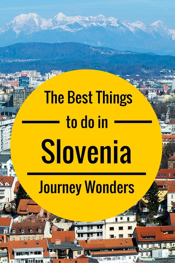 The best things to do in #Slovenia #Europe #Travel