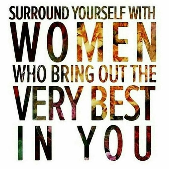Happy International Women's Day! Surround yourself with women who build you up and support you