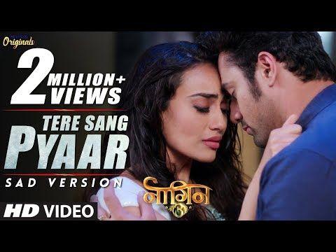 Tere Sang Pyaar Naagin 3 Mahir Bela Colours Movie Songs Drama Songs Youtube