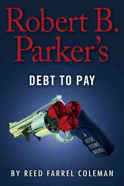 Robert B. Parker's Debt to Pay by Reed Farrel Coleman. Setting aside complications in his love life to investigate the brutal murder of a high-ranking Boston crime boss, Jesse Stone suspects the work of a vengeful psychotic assassin who is targeting Stone's ex-wife.