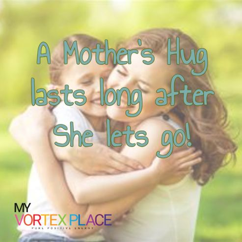 A Mother S Hug Lasts Long After She Lets Go Happy Mother S Day