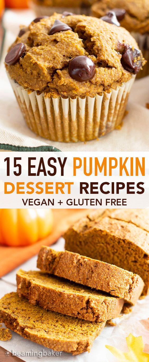 15 Easy Vegan Pumpkin Desserts Gf An Amazing Collection Of Easy Pumpkin Dessert Recipe Pumpkin Recipes Dessert Pumpkin Dessert Easy Pumpkin Recipes Desserts
