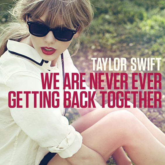 Taylor Swift – We Are Never Ever Getting Back Together (single cover art)
