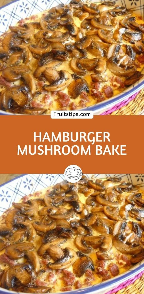 Hamburger Mushroom Bake In 2020 Healthy Meat Recipes Ground Beef Mushroom Recipe Stuffed Mushrooms
