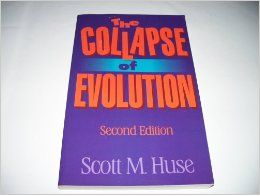 The Collapse of Evolution - Second Edition: Scott M. Huse: Amazon.com: Books
