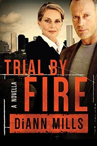 Trial By Fire by diann mills