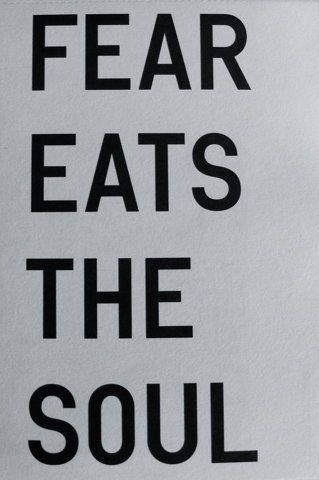 : Soul Eater, Fear Eats, Fear Hold, Enduring Truth, Destroy Fear, Choose Strength, Fear Mongers, Quotes Sayings, Fear Quotes
