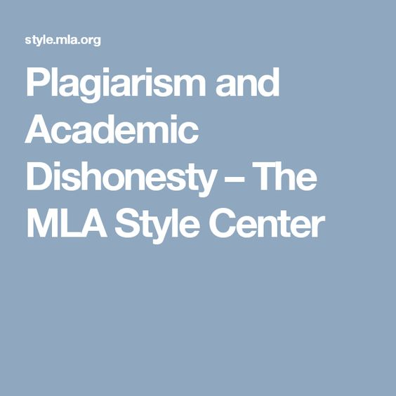 Plagiarism and Academic Dishonesty – The MLA Style Center