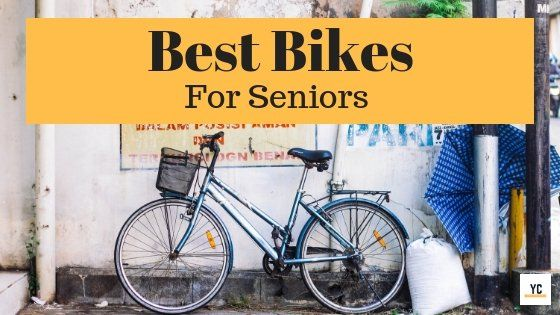 Best Bikes For Seniors In 2020 Buying Guide Biking Workout