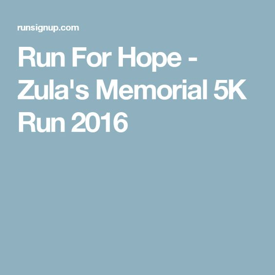 Run For Hope - Zula's Memorial 5K Run 2016