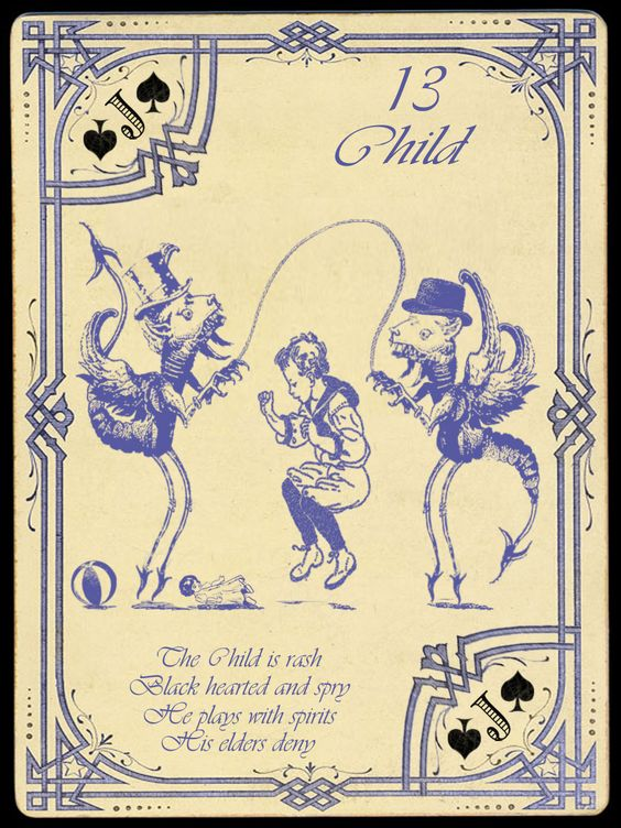 13 Child; The Widow Norton Lenormand Deck, by Chas Bogan 2012