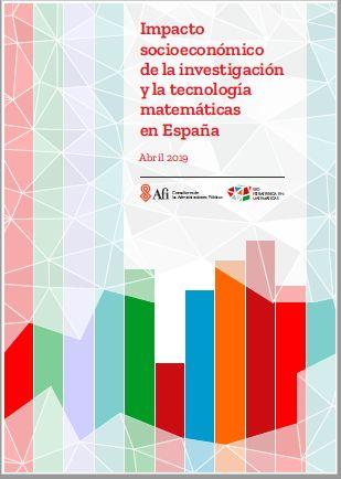 Informe 'Impacto socioeconómico de la investigación y la tecnología matemáticas en España' (AFI y REM)