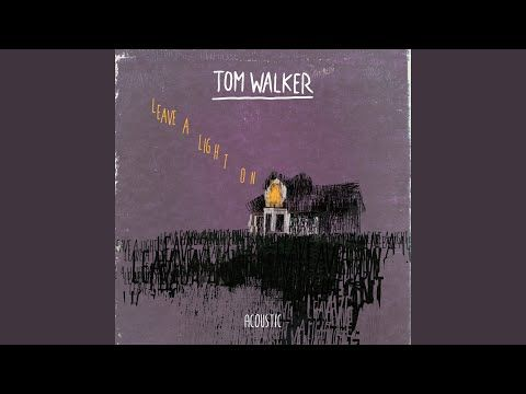 Leave A Light On Acoustic Youtube Acoustic Tom Walker Sony Music Entertainment