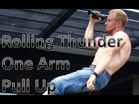 The Rolling Thunder One Arm Pull Up - YouTube