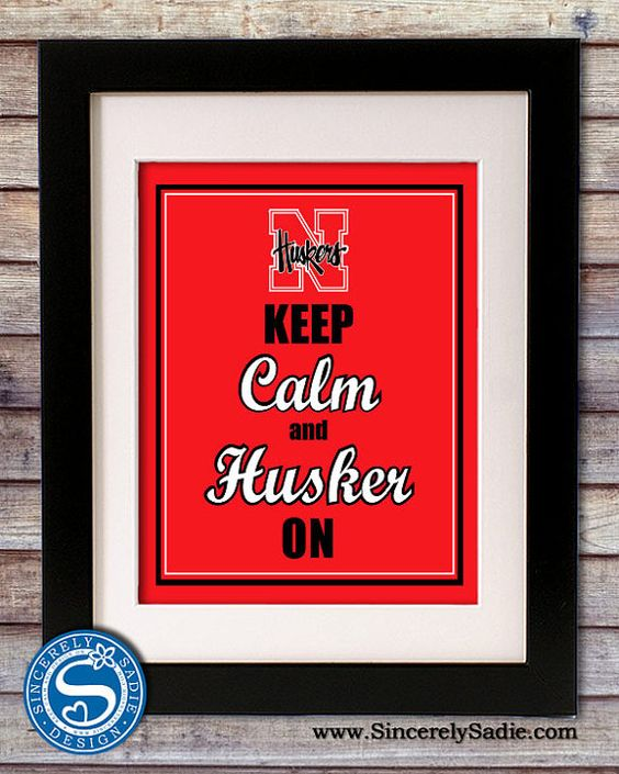 University of Nebraska Keep Calm and Husker On by SincerelySadieDesign @ etsy