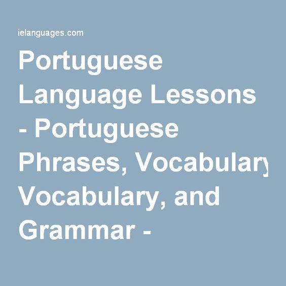 Portuguese Language Lessons - Portuguese Phrases, Vocabulary, and Grammar - ielanguages.com