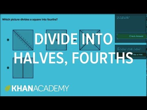 3 Halves And Fourths Fractions Of Shapes Geometry Early Math Khan Academy Early Math Math Khan Academy