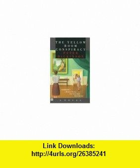 The Yellow Room Conspiracy (9780446403733) Peter Dickinson , ISBN-10: 0446403733  , ISBN-13: 978-0446403733 ,  , tutorials , pdf , ebook , torrent , downloads , rapidshare , filesonic , hotfile , megaupload , fileserve