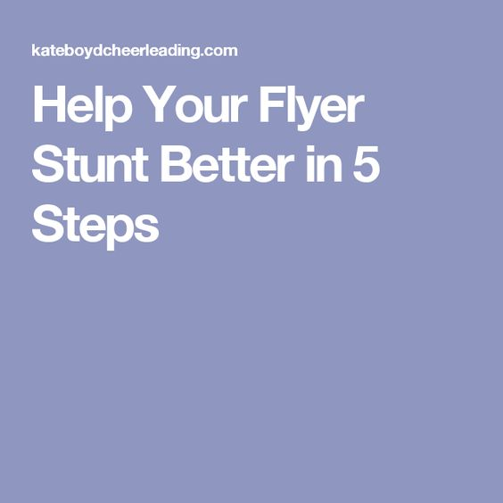 Help Your Flyer Stunt Better in 5 Steps