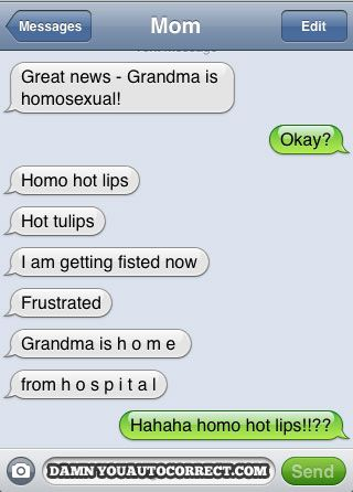 Bahahahaha! Best autocorrect I have ever seen! Dying right now!