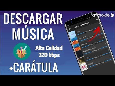 Cómo Descargar Música Mp3 De Alta Calidad Gratis Desde Tu Android Con Deezer Downloader Apk Y Descargar Música Descargar Musica Gratis Mp3 Musica Gratis