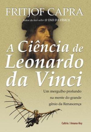 A Ciência de Leonardo da Vinci - Fritjof Capra