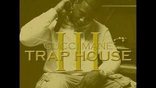 Gucci Mane - TRAP HOUSE 3 (FULL ALBUM) 2013 - YouTube