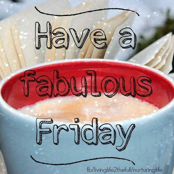 Have A Fabulous Friday coffee friday magical friday quotes ...