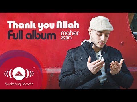 Maher Zain Thank You Allah Music Album Full Audio Tracks Youtube Di 2020 Hiburan