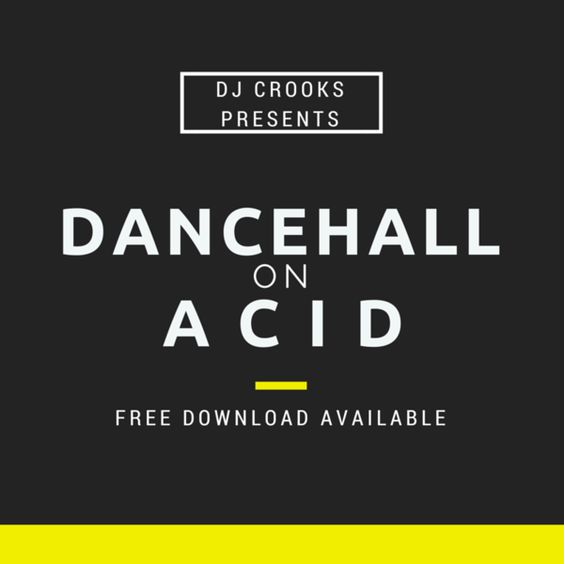 Dancehall on ACID by djcrooks - Discover the world's best DJs