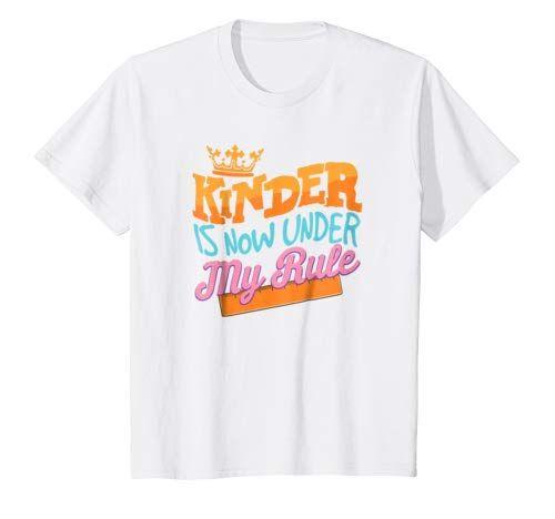 Kinder Is Now Under My Rule School T Shirt Kindergartner Kindergarten Kinder Backtoschool School Kids Sh School Tshirts Back To School Hacks T Shirt