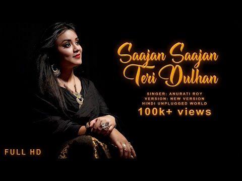 Teri Dulhan Sajaoongi | Cover | Anurati Roy | Sajan Sajan Teri Dulhan -  YouTube in 2020 | New hindi songs, Dulhan, Best songs