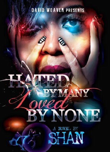 Hated by Many, Loved by None by Shan, http://www.amazon.com/dp/B00A8G2BDK/ref=cm_sw_r_pi_dp_iw3Vqb0N84337