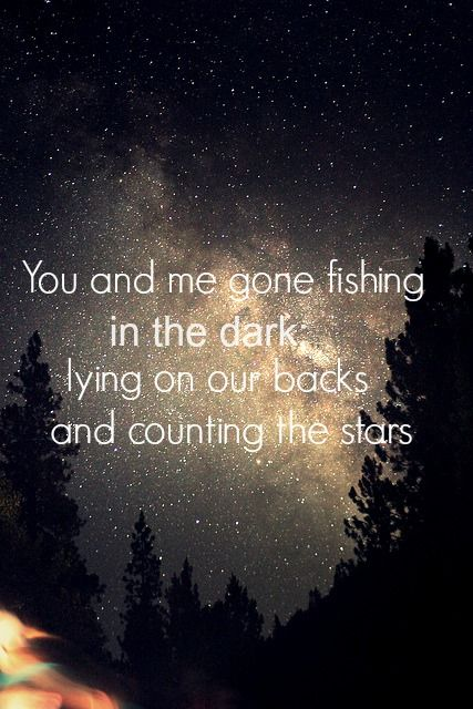 Fishing In The Dark (: #CountryLife The Song That Makes