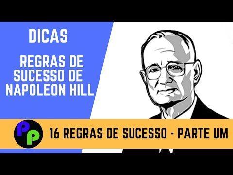 16 Regras De Sucesso De Napoleon Hill Parte Um Youtube In 2020