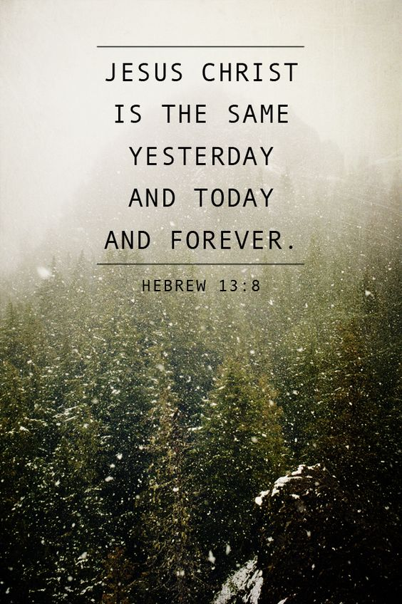 Hebrews 13:8:
