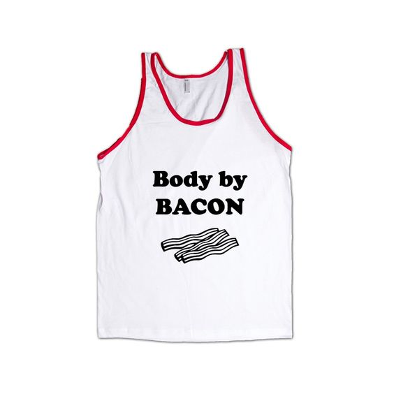 Body By Bacon Breakfast Bacon And Eggs Hungry Hunger Food Foods Eating Meat Pork Funny Eat SGAL9 Men's Tank