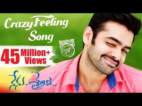 Crazy Feeling Full Video Song Nenu Sailaja Telugu Movie Ram Keerthi Suresh Devi Sri Prasad Youtube Crazy Feeling Feeling Song Songs