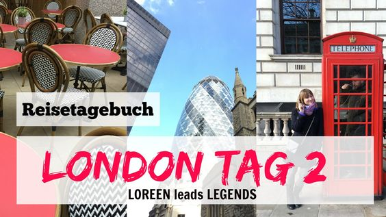 London Reisetagebuch Tag 2 Loreen Leads Legends