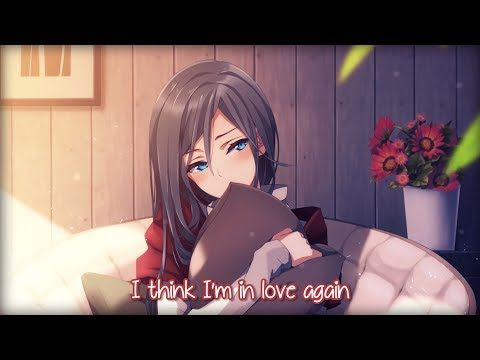 Nightcore I Think I M In Love Lyrics Youtube Nightcore Im In Love Song Anime Songs