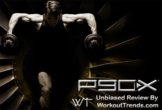P90X Workout DVDs : The Unbiased Review By WorkoutTrends.com