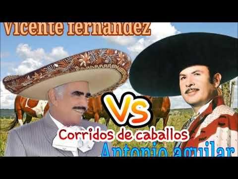 Antonio Aguilar Y Vicente Fernandez Corridos De Caballos