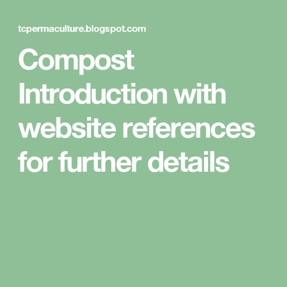 Compost Introduction with website references for further details