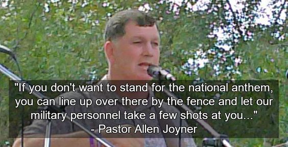 Alabama pastor says people should be shot if they don't stand for the national anthem. >>> Clearly this is someone who understands nothing about what the freedom of speech means.  Wonder if he understands freedom of religion.