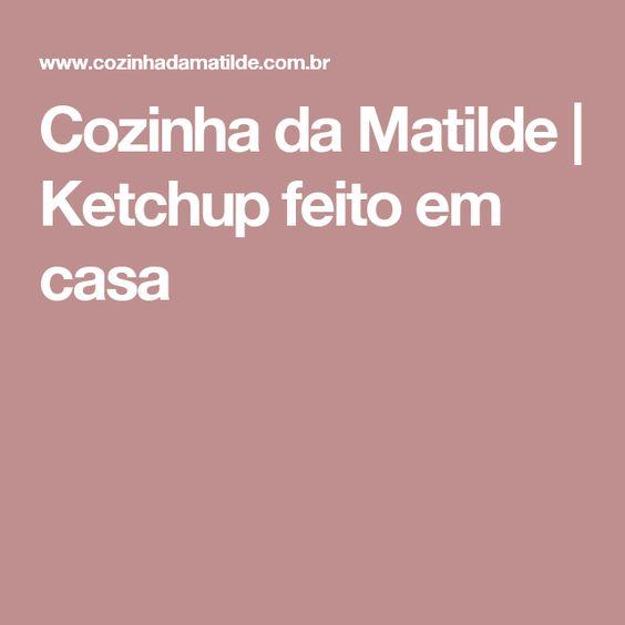 Cozinha da Matilde | Ketchup feito em casa