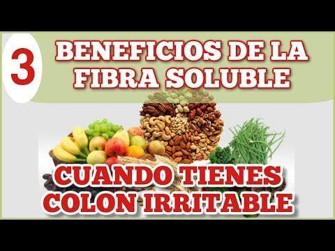 Dieta Para El Colon Irritable 3 Beneficios De La Fibra Soluble Youtube Dieta Para El Colon Nutricion Salud Y Nutricion