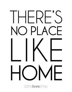There's no place like home..
