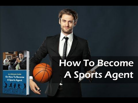 The Ultimate Guide On How To Become A Sports Agent Review Does It Work In 2020 How To Become Sports Agents